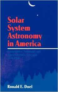 Solar System Astronomy in America: Communities, Patronage, and Interdisciplinary Science, 1920-1960Doel, Ronald E. - Product Image