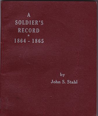 Soldier's Record during The Civil War 1864-1865, AStahl, John S. - Product Image