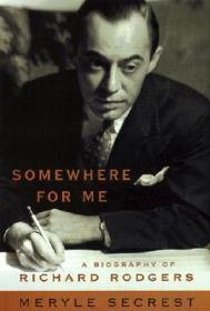 Somewhere for Me : A Biography of Richard RodgersSecrest, Meryle - Product Image