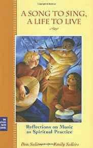 Song to Sing, A Life to Live: Reflections on Music as Spiritual Practice (The Practices of Faith Series), ASaliers, Don - Product Image