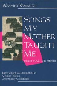 Songs My Mother Taught Me: Stories, Plays, and MemoirYamauchi, Wakako - Product Image