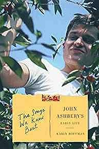 Songs We Know Best, The: John Ashbery's Early LifeRoffman, Karin - Product Image