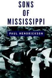Sons of Mississippi: a story of race and its legacyHendrickson, Paul - Product Image
