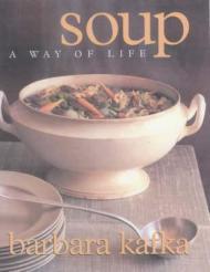 Soup: A Way of Life.Kafka, Barbara - Product Image