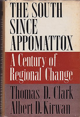 South Since Appomattox, The: A Century of Regional ChangeClark, Thomas D. and Albert D. Kirwan - Product Image