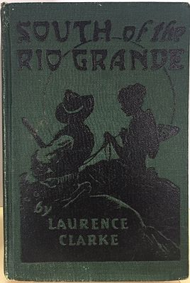 South of the Rio GrandeClarke, Laurence - Product Image