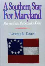 Southern Star for Maryland, A: Maryland and the Secession CrisisDenton, Lawrence M. - Product Image