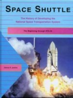 Space Shuttle, The History of Developing the National Space Transportation Systemby: Jenkins, Dennis - Product Image