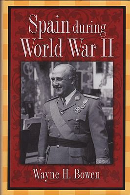 Spain During World War IIBowen, Wayne H.  - Product Image