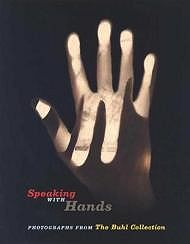 Speaking with Hands: Photographs from the Buhl CollectionBlessing, Jennifer - Product Image