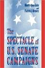 Spectacle of U.S. Senate Campaigns, The Kahn, Kim Fridkin - Product Image