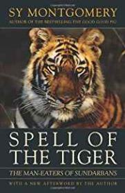 Spell of the Tiger: The Man-Eaters of SundarbansMontgomery, Sy - Product Image