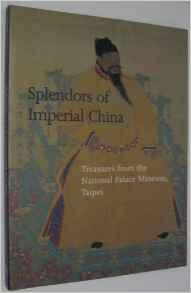 Splendors of Imperial China: Treasures from the National Palace Museum, TaipeiHearn, Maxwell K. - Product Image