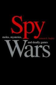 Spy Wars: Moles, Mysteries, and Deadly Gamesby: Bagley, Tennent H. - Product Image