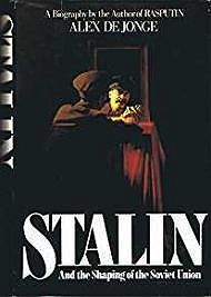 Stalin: And the Shaping of the Soviet UnionJonge, Alex De - Product Image