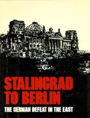 Stalingrad to Berlin: The German Defeat in the EastZiemke, Earl F. - Product Image