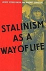Stalinism as a Way of Life: A Narrative in DocumentsSiegelbaum, Lewis (Editor) - Product Image