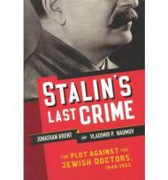 Stalin's Last Crime: The Plot Against the Jewish Doctors, 1948-1953Brent, Jonathan - Product Image