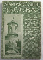 Standard Guide to Havana and Cuba - A Complete Handbook for Visitors with Maps, Illustrations, History and an English-Spanish Manual of Conversationby: Reynolds, Char - Product Image