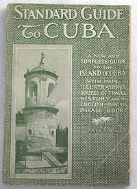 Standard Guide to Havana and Cuba - A Complete Handbook for Visitors with Maps, Illustrations, History and an English-Spanish Manual of ConversationReynolds, Charles B. - Product Image
