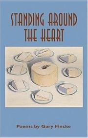 Standing Around The Heart: PoemsFincke, Gary - Product Image