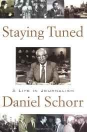 Staying Tuned: A Life in JournalismSchorr, Daniel - Product Image