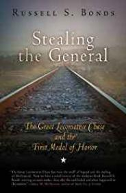 Stealing the General: The Great Locomotive Chase and the First Medal of HonorBonds, Russell S. - Product Image