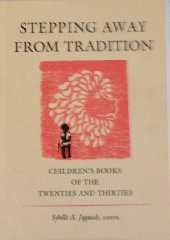Stepping away from tradition : children's books of the twenties and thirties : papers from a symposiumJagusch, Sybille A. - Product Image