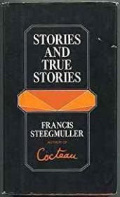 Stories and True StoriesSteegmuller, Francis - Product Image