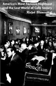 Stork Club : America's Most Famous Nightspot and the Lost World of Cafe SocietyBlumenthal, Ralph - Product Image
