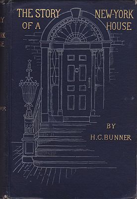 Story of A New York House, TheBunner, H.C., Illust. by: A.B.   Frost - Product Image