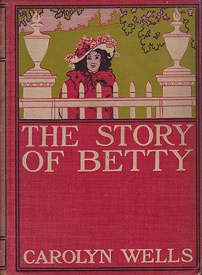 Story of Betty, TheWells , Carolyn , Illust. by: Reginald B.   Birch - Product Image