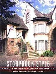 Storybook Style: America's Whimsical Homes of the TwentiesGellner, Arrol - Product Image