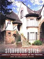 Storybook Style: America's Whimsical Homes of the TwentiesGellner, Arrol - Product Image