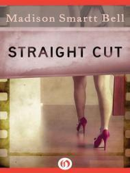 Straight Cutby: Bell, Madison Smartt - Product Image