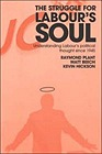 Struggle for Labour's Soul: Analysing the Political Thought of the Labour PartyPlant, P. - Product Image