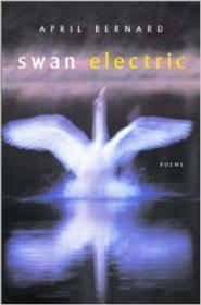 Swan Electric: PoemsBernard, April - Product Image