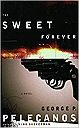Sweet Forever, ThePelecanos, George P. - Product Image