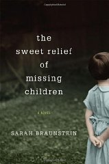 Sweet Relief of Missing Children, The : A NovelBraunstein, Sarah - Product Image