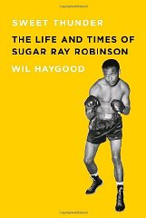 Sweet Thunder: The Life and Times of Sugar Ray RobinsonHaygood, Wil - Product Image
