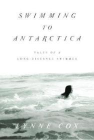 Swimming to Antarctica: Tales of a Long-Distance Swimmer (Alex AwardsCox, Lynne - Product Image