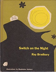Switch on the NightBradbury, Ray, Illust. by: Madeleine  Gekiere - Product Image