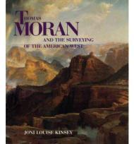 THOMAS MORAN AND THE SURVEYING OF THE AMERICAN WESTKinsey, Joni Louise - Product Image