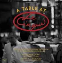 Table at Le Cirque, A: Stories and Recipes from New York's Most Legendary RestaurantMaccioni, Sirio - Product Image