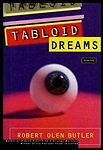 Tabloid Dreams: StoriesButler, Robert Olen - Product Image