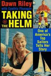 Taking the Helm: One of America's Top Sailors Tells Her StoryRiley, Dawn - Product Image