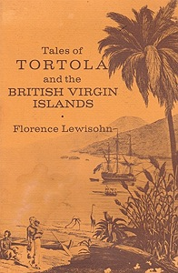 Tales of Tortola and the British Virgin Islands (SIGNED COPY)Lewisohn, Florence - Product Image