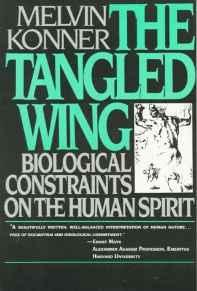 Tangled Wing, The: Biological Constraints on the Human SpiritKonner, Melvin - Product Image