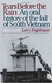 Tears Before the Rain: An Oral History of the Fall of South VietnamEnglemann, Larry - Product Image