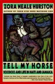Tell My Horse: Voodoo and Life in Haiti and JamaicaHurston, Zora Neale - Product Image